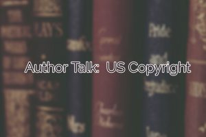 Author Talk:  US Copyright